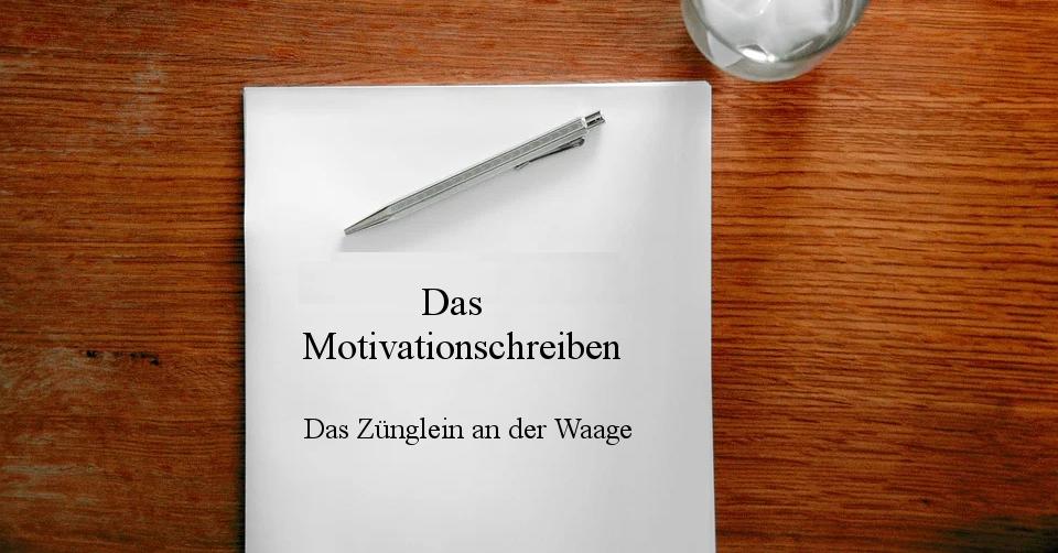 Das Motivationsschreiben - Was ist das und wie schreibe ich das?